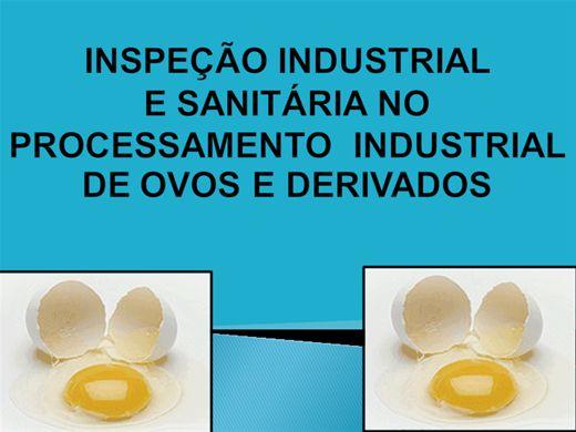 Curso Online de INSPEÇÃO INDUSTRIAL  E SANITÁRIA NO PROCESSAMENTO  INDUSTRIAL DE OVOS E DERIVADOS