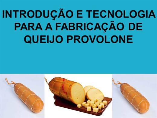 Curso Online de INTRODUÇÃO E TECNOLOGIA PARA A FABRICAÇÃO DE QUEIJO PROVOLONE