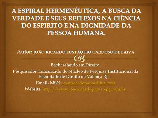 Curso Online de A Espiral Hermenèutica, a Busca da Verdade e seus Reflexos na Ciência do Espirito na Dignidade da Pessoa Humana