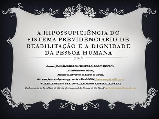 Curso Online de A HIPOSSUFICIÊNCIA DO SISTEMA PREVIDENCIÁRIO  DE REABILITAÇÃO E A DIGNIDADE DA PESSOA HUMANA