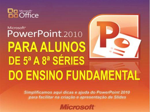 Curso Online de PowerPoint para Alunos da 5ª a 8ª Séries - Ensino Fundamental
