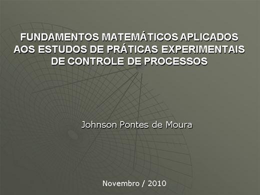 Curso Online de FUNDAMENTOS MATEMÁTICOS APLICADOS AOS ESTUDOS DE PRÁTICAS EXPERIMENTAIS DE CONTROLE DE PROCESSOS