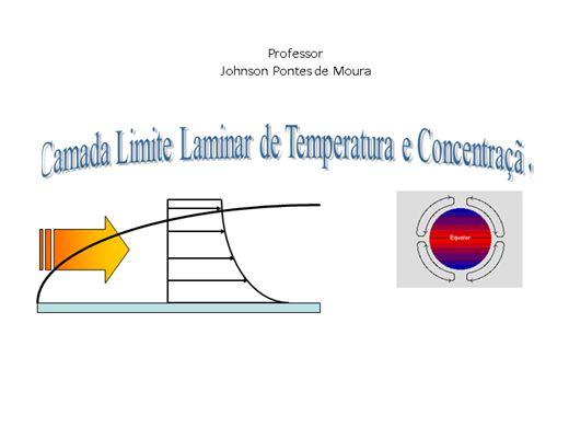 Curso Online de CAMADA LIMITE LAMINAR DE CONCENTRAÇÃO E DE TEMPERATURA-PRINCÍPIOS DE TRANSMISSÃO DE CALOR E MASSA