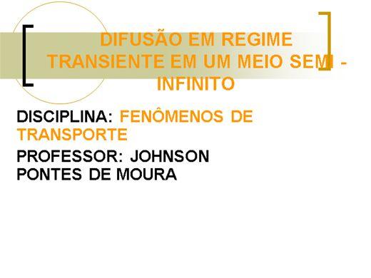 Curso Online de DIFUSÃO EM REGIME TRANSIENTE EM UM MEIO SEMI - INFINITO