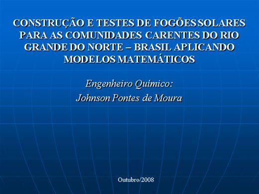 Curso Online de CONSTRUÇÃO E TESTES DE FOGÕES SOLARES PARA AS COMUNIDADES CARENTES DO RIO GRANDE DO NORTE - BRASIL APLICANDO MODELOS MATEMÁTICOS