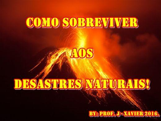 Curso Online de COMO SOBREVIVER AOS DESASTRES NATURAIS 2016