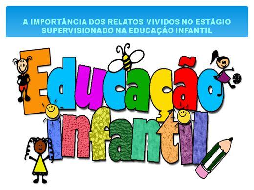 Curso Online de A IMPORTÂNCIA DOS RELATOS VIVIDOS NO ESTÁGIO SUPERVISIONADO NA EDUCAÇÃOINFANTIL