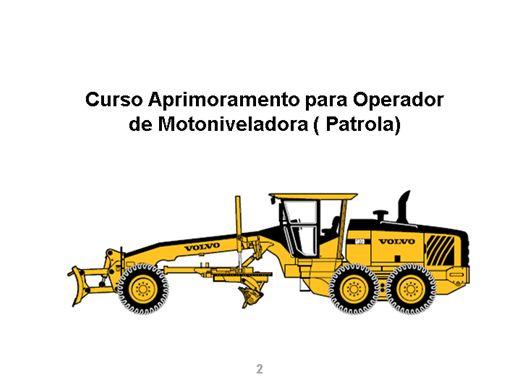 Curso Online de Aprimoramento Para Operador de Motoniveladora ( Patrola)