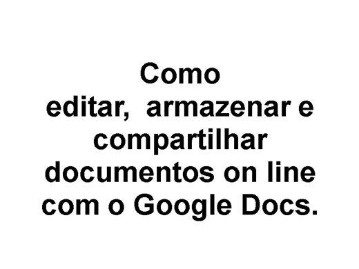 Curso Online de Como criar, editar e compartilhar um documento com o Google Docs
