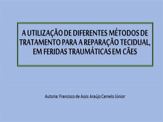 Curso Online de UTILIZAÇÃO DE DIFERENTES MÉTODOS DE TRATAMENTO PARA A REPARAÇÃO TECIDUAL, EM FERIDAS TRAUMÁTICAS EM CÃES