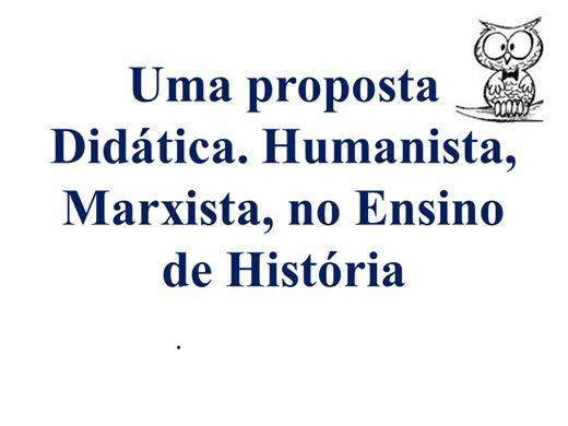 Curso Online de Uma proposta Didática. Humanista, Marxista, no Ensino de História