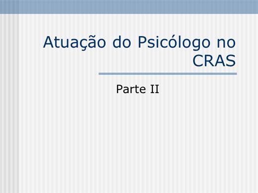 Curso Online de Atuação do Psicólogo no CRAS - Parte II