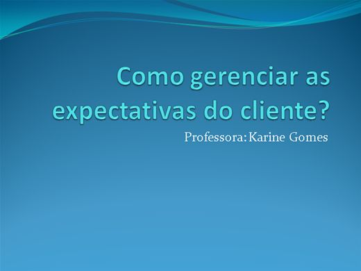 Curso Online de Como gerenciar as expectativas do cliente?