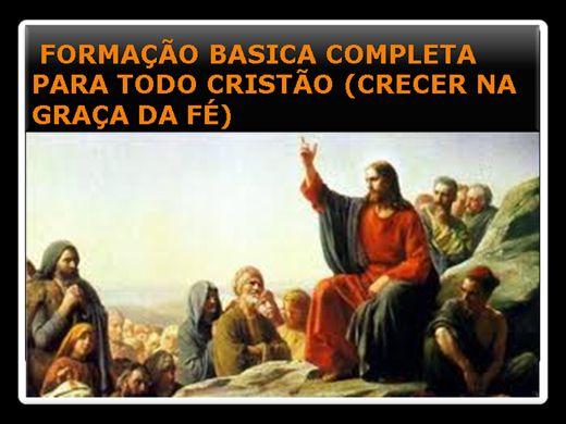 Curso Online de FORMAÇÃO BÁSICA PARA TODO CRISTÃO CRESCER NO DOM DA FÉ