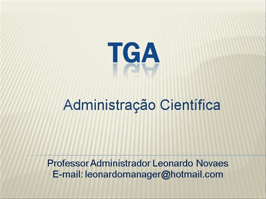 Curso Online de Teoria Científica da Administração - Teoria Geral da Administração