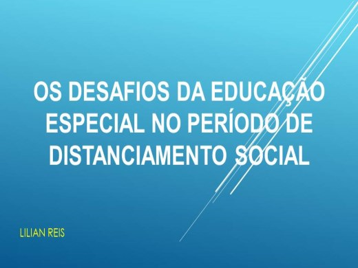 Curso Online de OS DESAFIOS DA EDUCAÇÃO ESPECIAL NO PERÍODO DE DISTANCIAMENTO SOCIAL