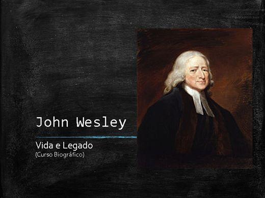 Curso Online de John Wesley - Vida e Legado