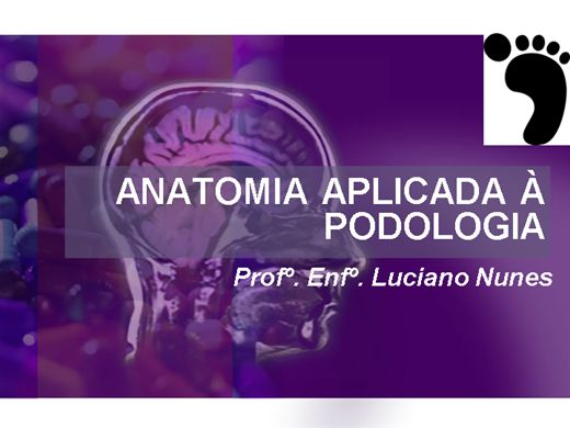 Curso Online de ANATOMIA APLICADA À PODOLOGIA