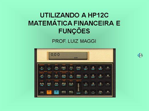 Curso Online de Utilizando a HP12C  - Funções e Matemática Financeira