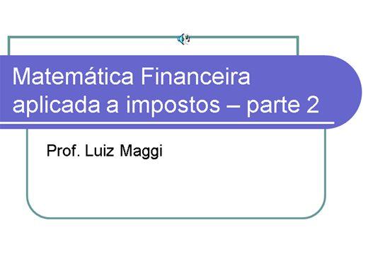 Curso Online de Matemática Financeira Aplicada a Impostos com HP12C - parte 2