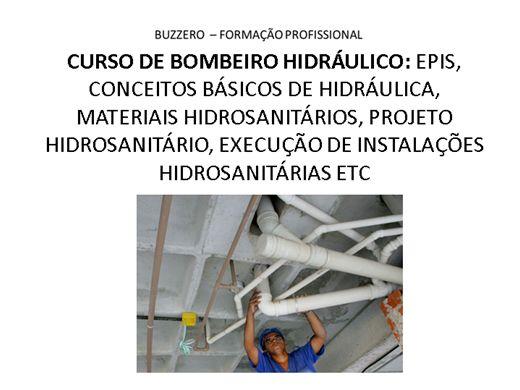 Curso Online de CURSO DE BOMBEIRO HIDRÁULICO: EPIS, CONCEITOS BÁSICOS DE HIDRÁULICA, MATERIAIS HIDROSANITÁRIOS, PROJETO HIDROSANITÁRIO, EXECUÇÃO DE INSTALAÇÕES HIDROSANITÁRIAS ETC