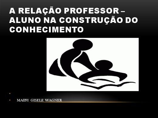 Curso Online de A RELAÇÃO PROFESSOR-ALUNO NA CONSTRUÇÃO DO CONHECIMENTO