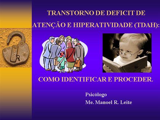 Curso Online de TRANSTORNO DE DEFICIT DE ATENÇÃO E HIPERATIVIDADE (TDAH): COMO IDENTIFICAR E PROCEDER.