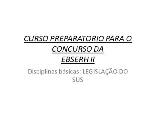 Curso Online de CURSO PREPARATORIO PARA O CONCURSO DA EBSERH II; Disciplinas básicas: LEGISLAÇÃO DO SUS