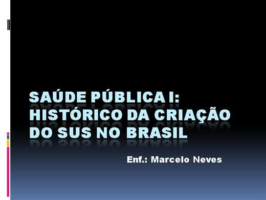 Curso Online de SAÚDE PÚBLICA I: HISTÓRICO DA CRIAÇÃO DO SUS NO BRASIL