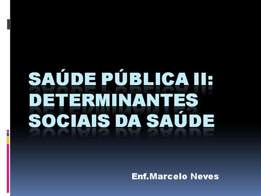 Curso Online de Saúde pública II:Determinantes Sociais da Saúde