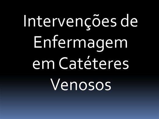 Curso Online de Intervenções de Enfermagem em Catéteres Venosos(Picc, Punção venosa periferica, Dissecção venosa, Cateterismo umbilical)