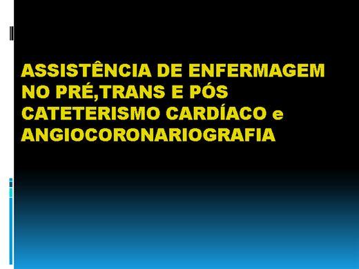Curso Online de ASSISTÊNCIA DE ENFERMAGEM NO PRÉ,TRANS E PÓS CATETERISMO CARDÍACO e ANGIOCORONARIOGRAFIA