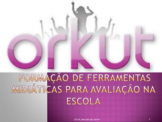 Curso Online de Orkut como avaliação na escola