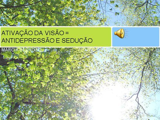 Curso Online de ATIVAÇÃO DA VISÃO = ANTIDEPRESSÃO E SEDUÇÃO