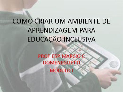 Curso Online de COMO CRIAR UM AMBIENTE DE APRENDIZAGEM PARA EDUCAÇÃO INCLUSIVA; módulo um