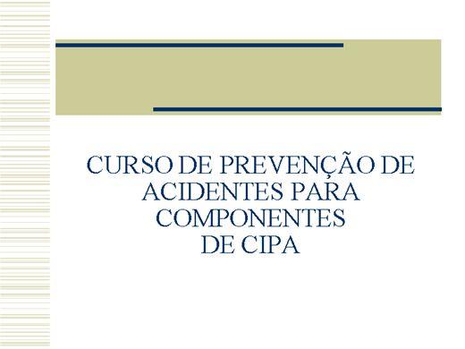 Curso Online de PREVENÇÃO DE ACIDENTES PARA COMPONENTES DA CIPA