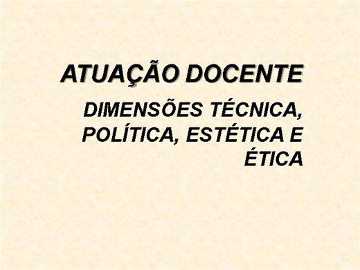 Curso Online de ATUAÇÃO DOCENTE -  DIMENSÕES TÉCNICA, POLÍTICA, ESTÉTICA E ÉTICA