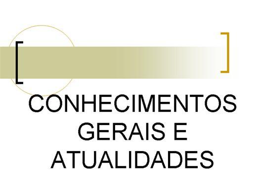 Curso Online de CONHECIMENTOS GERAIS E ATUALIDADES