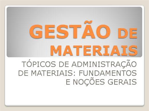 Curso Online de GESTÃO DE MATERIAIS: TÓPICOS DE ADMINISTRAÇÃO DE MATERIAIS: FUNDAMENTOS E NOÇÕES GERAIS