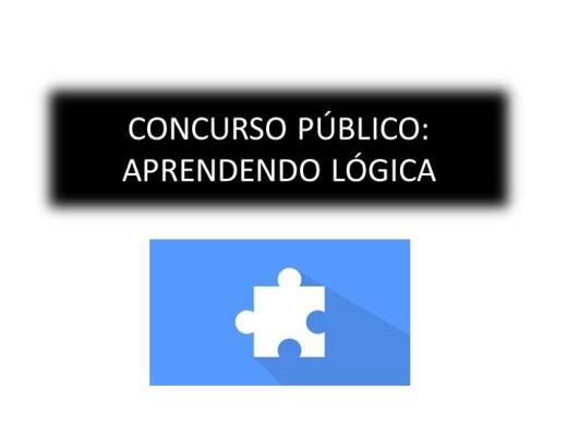 Curso Online de CONCURSO PÚBLICO: APRENDENDO LÓGICA