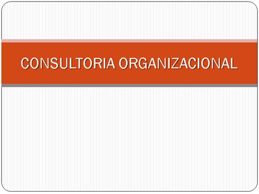 Curso Online de CONSULTORIA ORGANIZACIONAL I