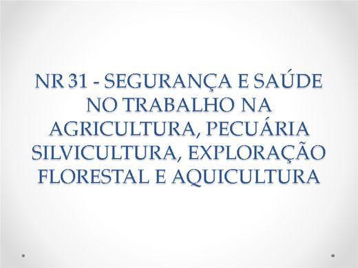 Curso Online de NR 31 - SEGURANÇA E SAÚDE NO TRABALHO NA AGRICULTURA, PECUÁRIA SILVICULTURA, EXPLORAÇÃO FLORESTAL E AQUICULTURA