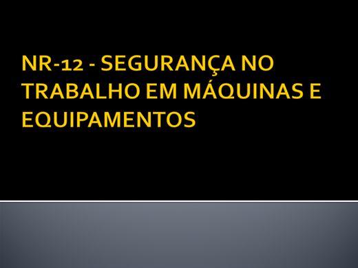 Curso Online de NR-12 - SEGURANÇA NO TRABALHO EM MÁQUINAS E EQUIPAMENTOS