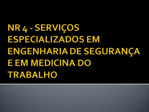 Curso Online de NR 4 - SERVIÇOS ESPECIALIZADOS EM ENGENHARIA DE SEGURANÇA E EM MEDICINA DO TRABALHO