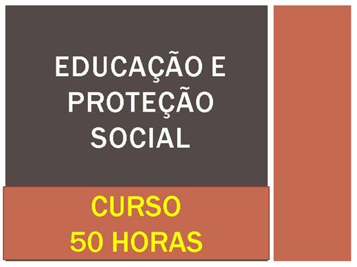 Curso Online de EDUCAÇÃO E PROTEÇÃO SOCIAL