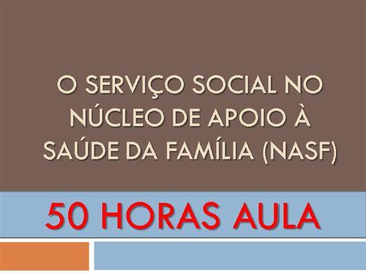 Curso Online de O serviço social no Núcleo de Apoio à Saúde da Família (NASF)