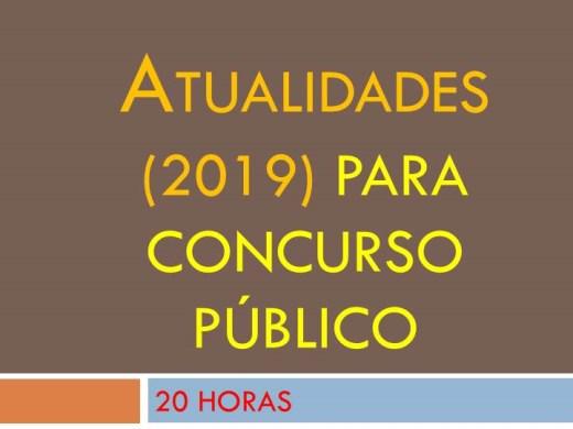 Curso Online de ATUALIDADES (2019) PARA CONCURSO PÚBLICO