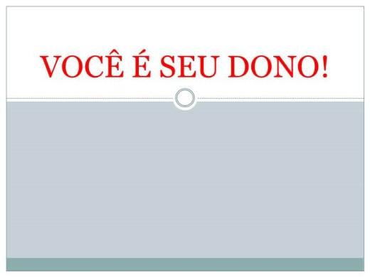 Curso Online de VOCÊ É SEU DONO