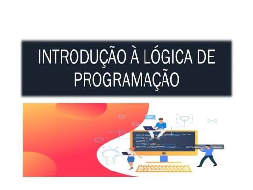 Curso Online de INTRODUÇÃO À LÓGICA DE PROGRAMAÇÃO