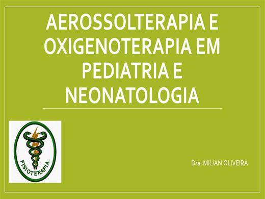 Curso Online de AEROSSOLTERAPIA  E OXIGENIOTERAPIA EM PEDIATRIA E NEONATOLOGIA